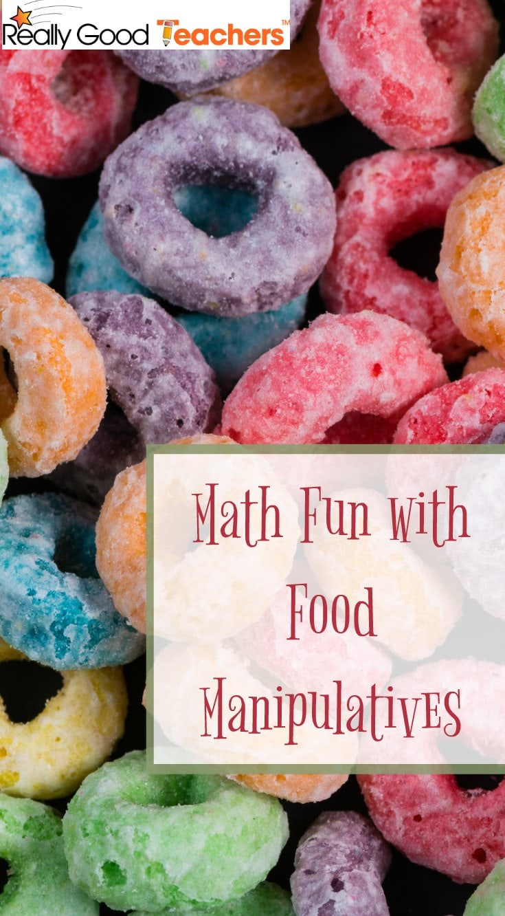 Math Fun with Food Manipulatives - ReallyGoodTeachers.com