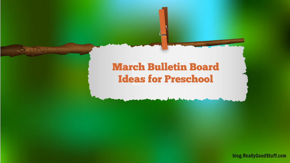 March Bulletin Board Ideas for Preschool and Beyond