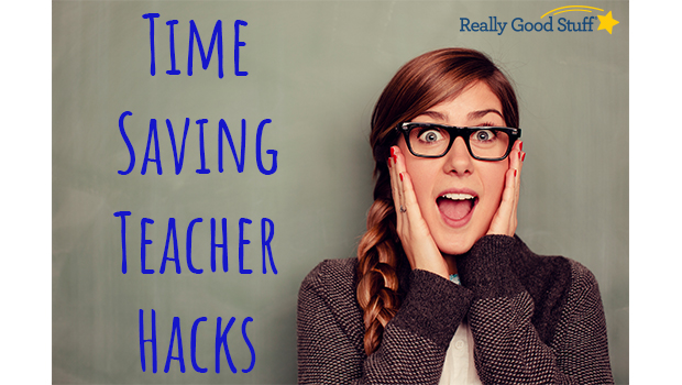 Time Saving Teacher Hacks